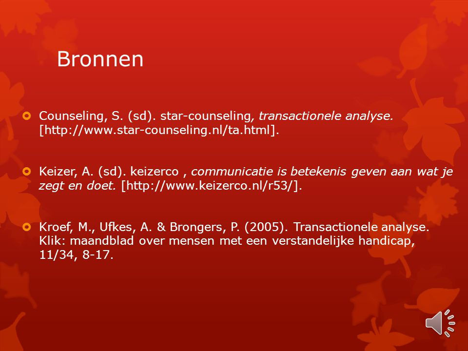 Bronnen Counseling, S. (sd). star-counseling, transactionele analyse. [http://www.star-counseling.nl/ta.html].
